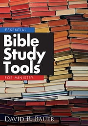 Essential Bible Study Tools for Ministry ebook by David R. Bauer