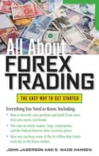 All About Forex Trading ebook by John Jagerson,S. Wade Hansen