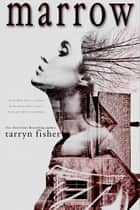 Marrow ebook by Tarryn Fisher