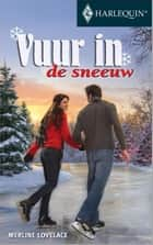 Vuur in de sneeuw ebook by Merline Lovelace, Janke Ouwehand