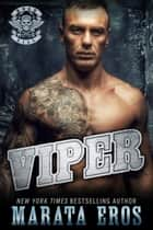 Viper - A Dark Motorcycle Club Romance Novel ebook by Marata Eros