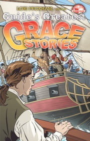 Guide's Greatest Grace Stories ebook by Lori Peckham