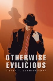 Otherwise Evilicious ebook by Steven S. Schneiderman