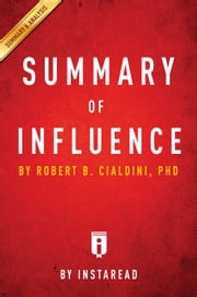 Influence - by Robert B. Cialdini | Summary & Analysis ebook by Instaread