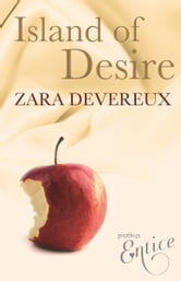 Island of Desire - An X Libris Novel of XXX Fantasies, Including Masturbation and Sexual Fulfilment ebook by Zara Devereux