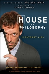 House and Philosophy - Everybody Lies ebook by Henry Jacoby