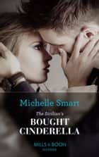 The Sicilian's Bought Cinderella (Mills & Boon Modern) (Conveniently Wed!, Book 14) ekitaplar by Michelle Smart