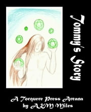 Tommy's Story: The Six of Pentacles ebook by Miles, AKM