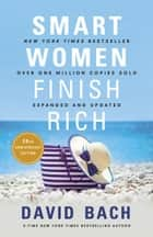 Smart Women Finish Rich, Expanded and Updated ebook by David Bach