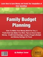 Family Budget Planning ebook by Madison Turner