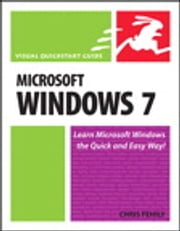 Microsoft Windows 7 - Visual QuickStart Guide ebook by Chris Fehily