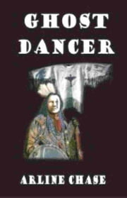 Ghost Dancer ebook by Arline Chase