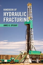 Handbook of Hydraulic Fracturing ebook by James G. Speight