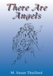 There Are Angels ebook by M. Susan Thuillard
