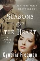 Seasons of the Heart - A Novel 電子書 by Cynthia Freeman