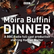 Dinner - A full-cast production of the acclaimed black comedy audiobook by Moira Buffini