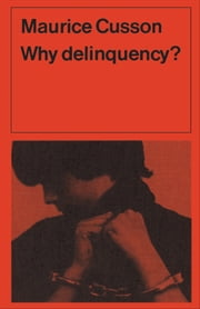 Why Delinquency? ebook by Maurice Cusson