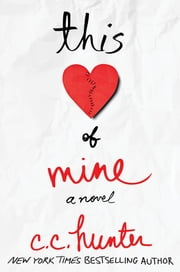 This Heart of Mine - A Novel ebook by C. C. Hunter