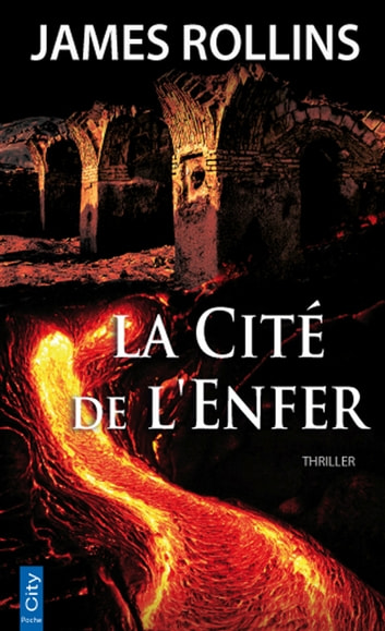 La Cité de l'Enfer ebook by James Rollins