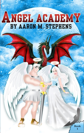Angel Academy: Book 1 ebook by Aaron M. Stephens
