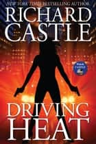 Driving Heat - Nikki Heat Book 7 ebook by Richard Castle