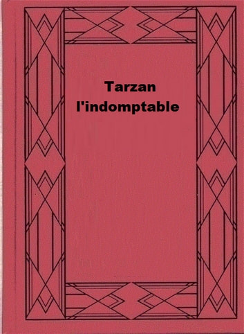 Tarzan l'indomptable ebook by Edgar Rice Burroughs