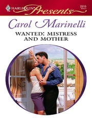 Wanted: Mistress And Mother ebook by Carol Marinelli