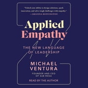 Applied Empathy - Discovering the Tools to Remove Obstacles, Solve Problems, and Gain Perspective audiobook by Michael Ventura