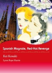 SPANISH MAGNATE, RED-HOT REVENGE (Mills & Boon Comics) - Mills & Boon Comics ebook by Lynn Raye Harris