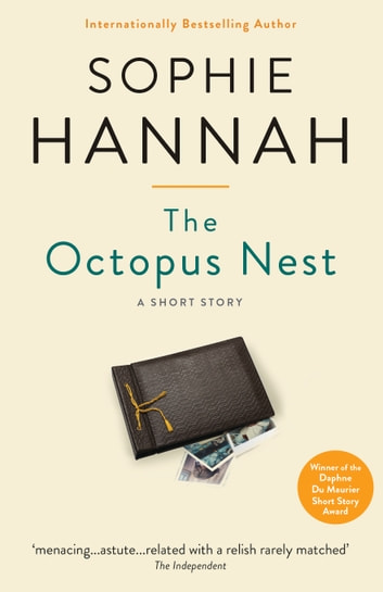The Octopus Nest - A Sophie Hannah spine chiller ebook by Sophie Hannah