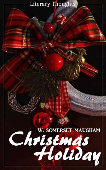 Christmas Thoughts.Christmas Holiday W Somerset Maugham Literary Thoughts Edition