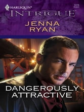Dangerously Attractive ebook by Jenna Ryan