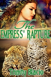The Empress' Rapture ebook by Trinity Blacio