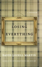 Losing Everything ebook by David Lozell Martin