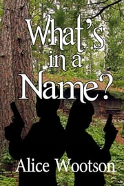 What's in a Name ebook by Alice Wootson
