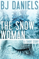The Snow Woman ebook by B.J. Daniels