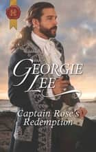 Captain Rose's Redemption ebook by Georgie Lee