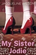 My Sister Jodie ebook by Jacqueline Wilson, Nick Sharratt