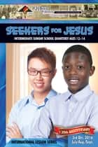 Seekers for Jesus - 3rd Quarter 2016 ebook by R.H. Boyd Publishing Corporation