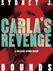 Carla's Revenge - A Classic Crime Novel ebook by Sydney J. Bounds