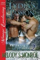 Lydia's Passion ebook by Melody Snow Monroe