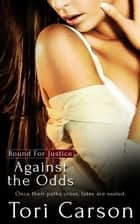 Against the Odds ebook by Tori Carson