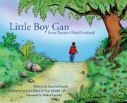 Little Boy Gan - From Passion-Filled Everland ebook by Lisa McDonald