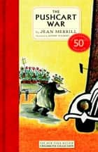 The Pushcart War - 50th Anniversary Edition ebook by Jean Merrill, Ronni Solbert