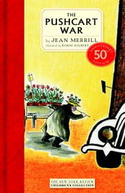 The Pushcart War - 50th Anniversary Edition ebook by Jean Merrill,Ronni Solbert