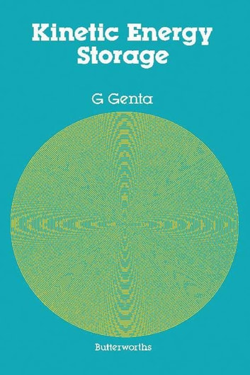 Kinetic Energy Storage - Theory and Practice of Advanced Flywheel Systems ebook by G. Genta