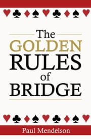 The Golden Rules Of Bridge ebook by Paul Mendelson