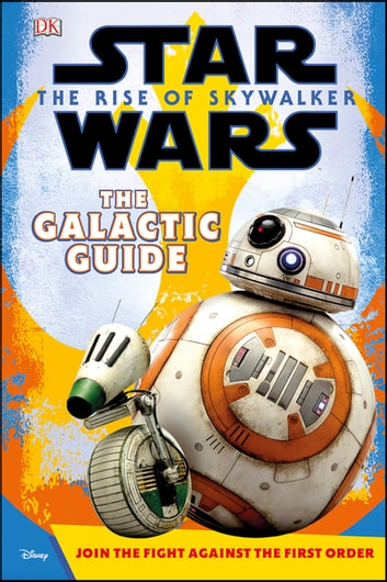 Star Wars The Rise of Skywalker The Galactic Guide eBook by Matt Jones,DK