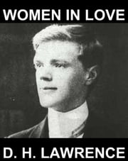 Women in Love [con Glosario en Español] ebook by D. H. Lawrence, Eternity Ebooks