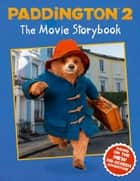 Paddington 2: The Movie Storybook: Movie tie-in ebook by HarperCollinsChildren'sBooks